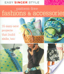 Singer Easy Style, Pattern-Free Fashion & Accessories, Book